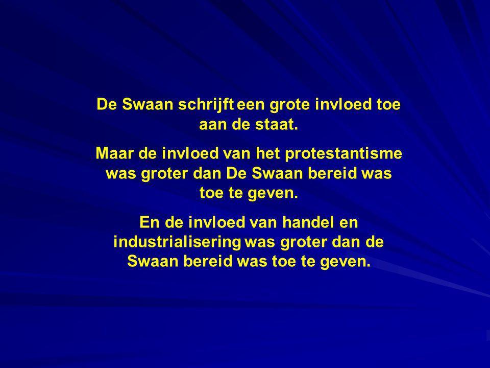 De Swaan schrijft een grote invloed toe aan de staat. Maar de invloed van het protestantisme was groter dan De Swaan bereid was toe te geven. En de in