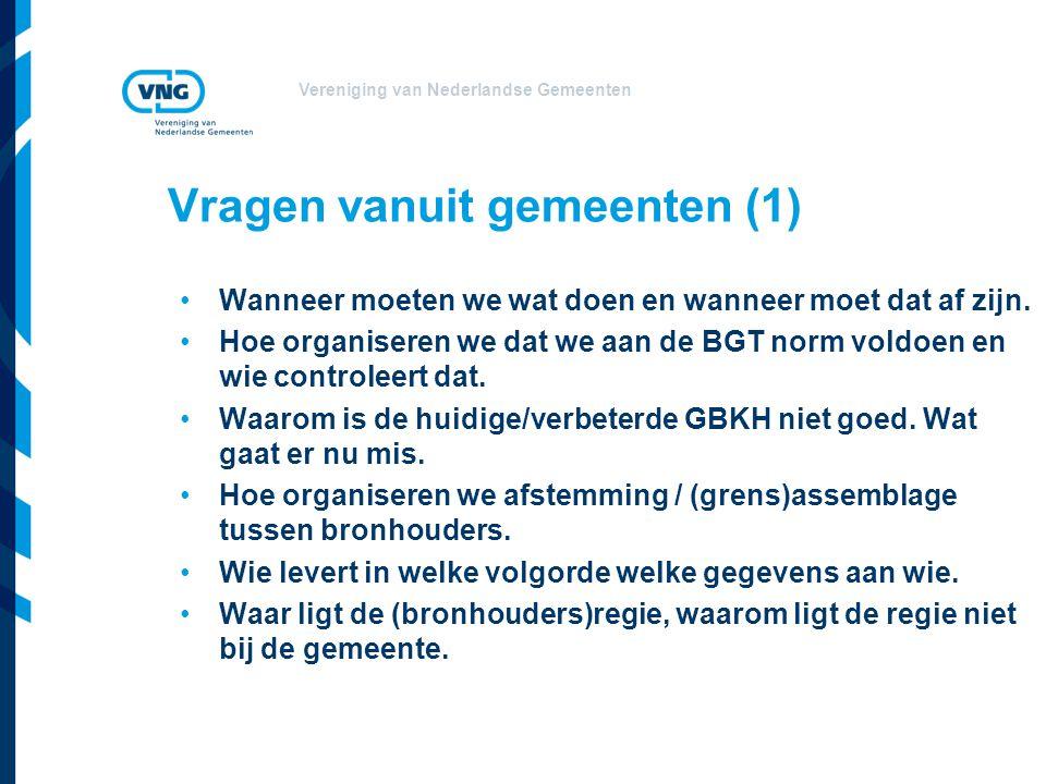 Vereniging van Nederlandse Gemeenten Vragen vanuit gemeenten (1) •Wanneer moeten we wat doen en wanneer moet dat af zijn.