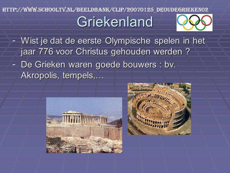 - Wist je dat de eerste Olympische spelen in het jaar 776 voor Christus gehouden werden ? - De Grieken waren goede bouwers : bv. Akropolis, tempels,…