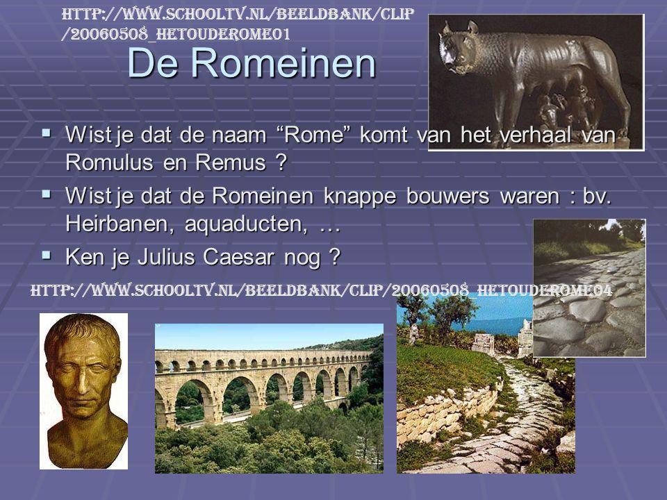 """De Romeinen  Wist je dat de naam """"Rome"""" komt van het verhaal van Romulus en Remus ?  Wist je dat de Romeinen knappe bouwers waren : bv. Heirbanen, a"""