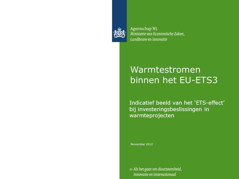 November 2012 Warmtestromen binnen het EU-ETS3 Indicatief beeld van het 'ETS-effect' bij investeringsbeslissingen in warmteprojecten