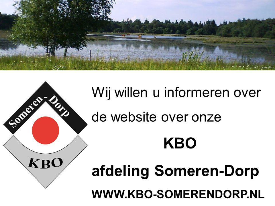 Wij willen u informeren over de website over onze KBO afdeling Someren-Dorp WWW.KBO-SOMERENDORP.NL
