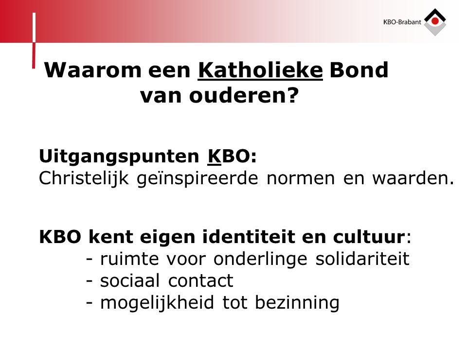 Uitgangspunten KBO: Christelijk geïnspireerde normen en waarden. KBO kent eigen identiteit en cultuur: - ruimte voor onderlinge solidariteit - sociaal