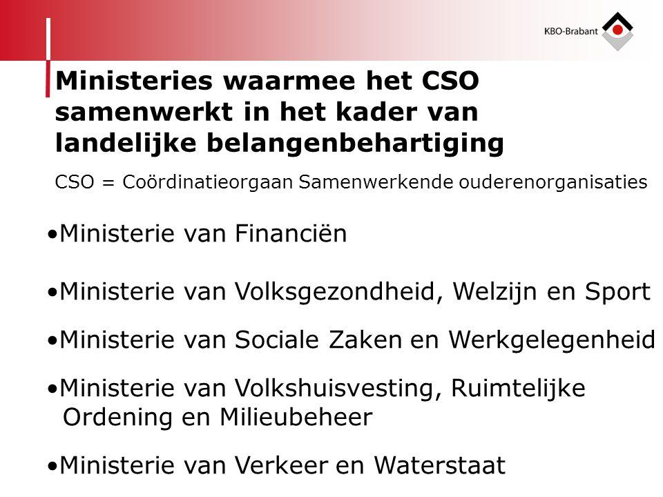 •Ministerie van Financiën •Ministerie van Volksgezondheid, Welzijn en Sport •Ministerie van Sociale Zaken en Werkgelegenheid •Ministerie van Volkshuis