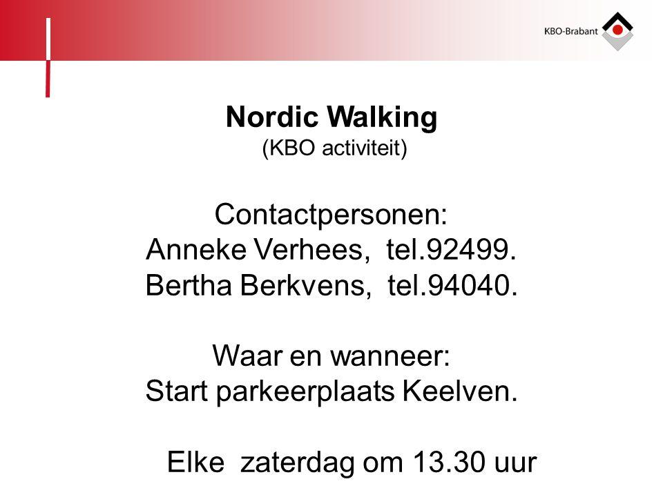 Nordic Walking (KBO activiteit) Contactpersonen: Anneke Verhees, tel.92499. Bertha Berkvens, tel.94040. Waar en wanneer: Start parkeerplaats Keelven.
