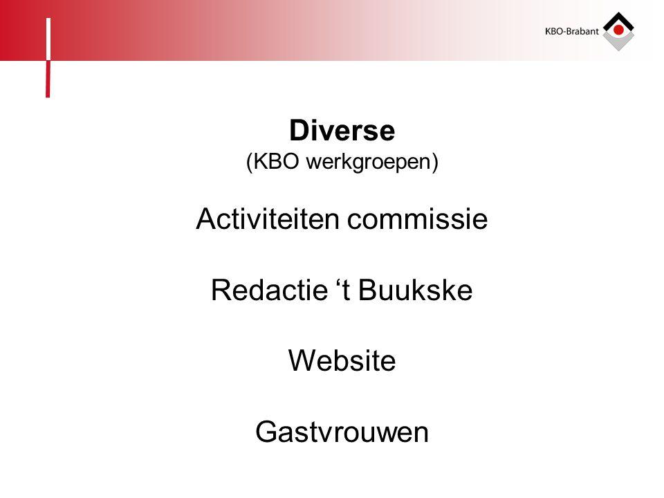 Diverse (KBO werkgroepen) Activiteiten commissie Redactie 't Buukske Website Gastvrouwen