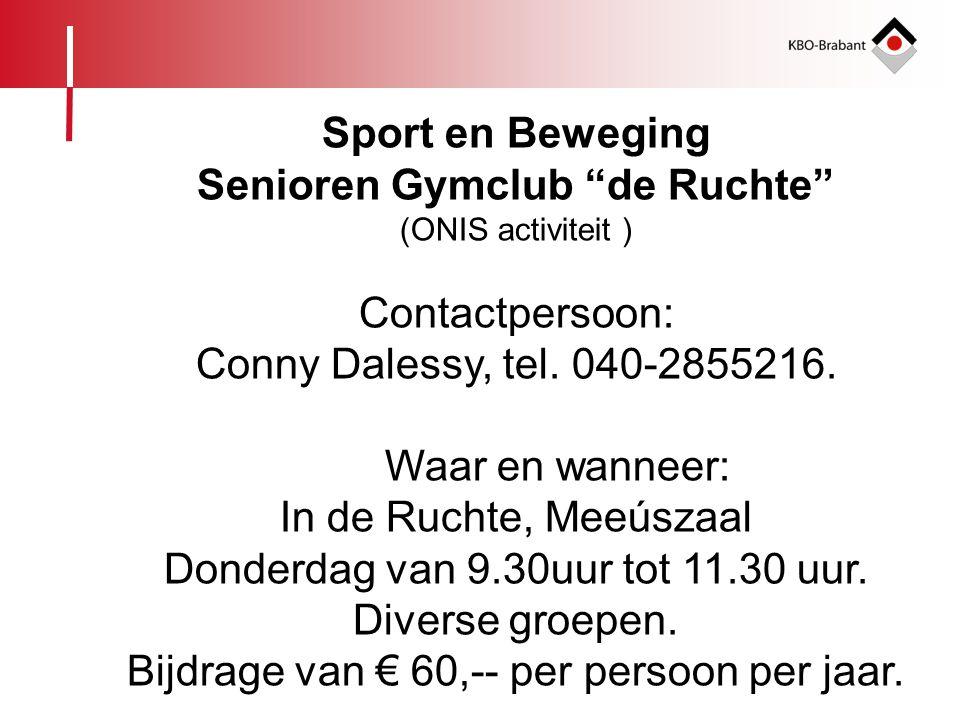 """Sport en Beweging Senioren Gymclub """"de Ruchte"""" (ONIS activiteit ) Contactpersoon: Conny Dalessy, tel. 040-2855216. Waar en wanneer: In de Ruchte, Meeú"""