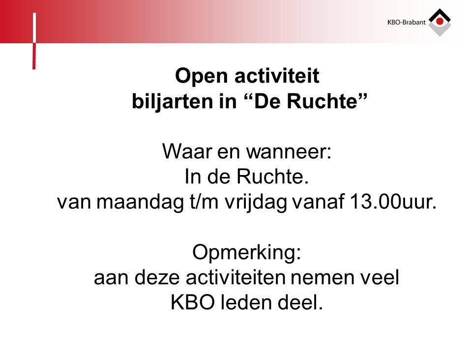 """Open activiteit biljarten in """"De Ruchte"""" Waar en wanneer: In de Ruchte. van maandag t/m vrijdag vanaf 13.00uur. Opmerking: aan deze activiteiten nemen"""