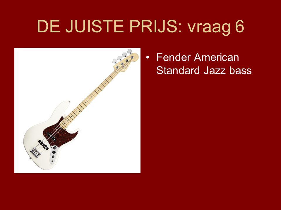 DE JUISTE PRIJS: vraag 6 •Fender American Standard Jazz bass