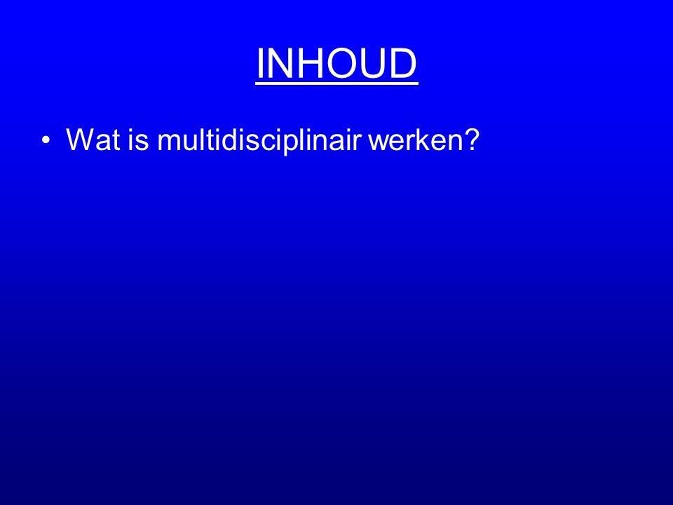 •Wat is multidisciplinair werken?