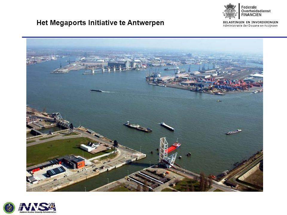 BELASTINGEN EN INVORDERINGEN Administratie der Douane en Accijnzen Het Megaports Initiative te Antwerpen