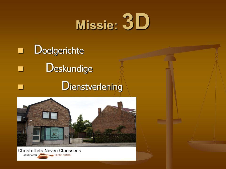 Missie: 3D  D oelgerichte  D eskundige  D ienstverlening