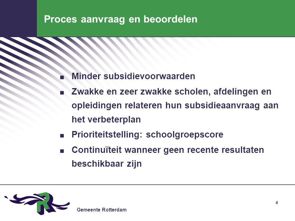 Gemeente Rotterdam 44 Proces aanvraag en beoordelen.