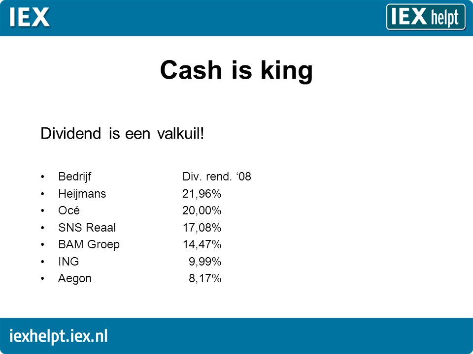 Cash is king Dividend is een valkuil. •BedrijfDiv.