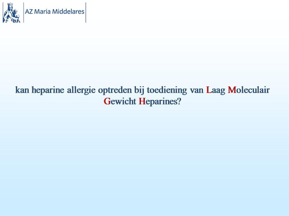 kan heparine allergie optreden bij toediening van Laag Moleculair Gewicht Heparines?