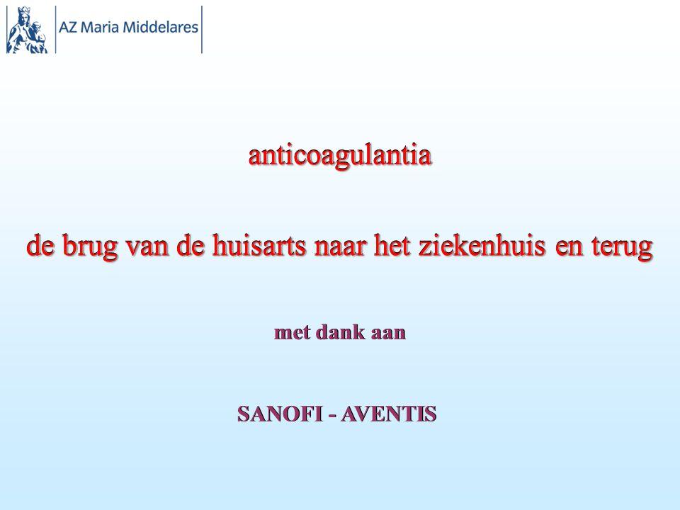 anticoagulantiaanticoagulantia de brug van de huisarts naar het ziekenhuis en terug met dank aan SANOFI - AVENTIS