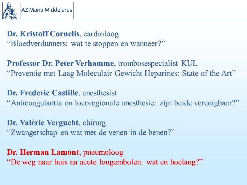 Dr.Kristoff Cornelis, cardioloog Bloedverdunners: wat te stoppen en wanneer? Professor Dr.