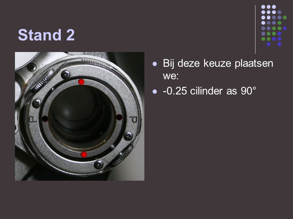 Stand 3  indien bij stand 1 of 2 geen keuze, gaan we door met stand 3.