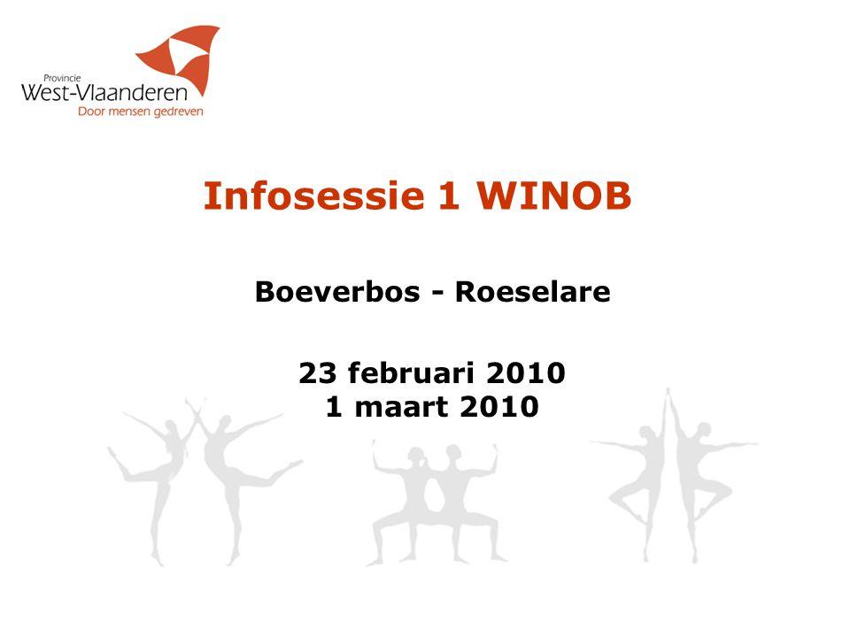 Infosessie 1 WINOB Boeverbos - Roeselare 23 februari 2010 1 maart 2010