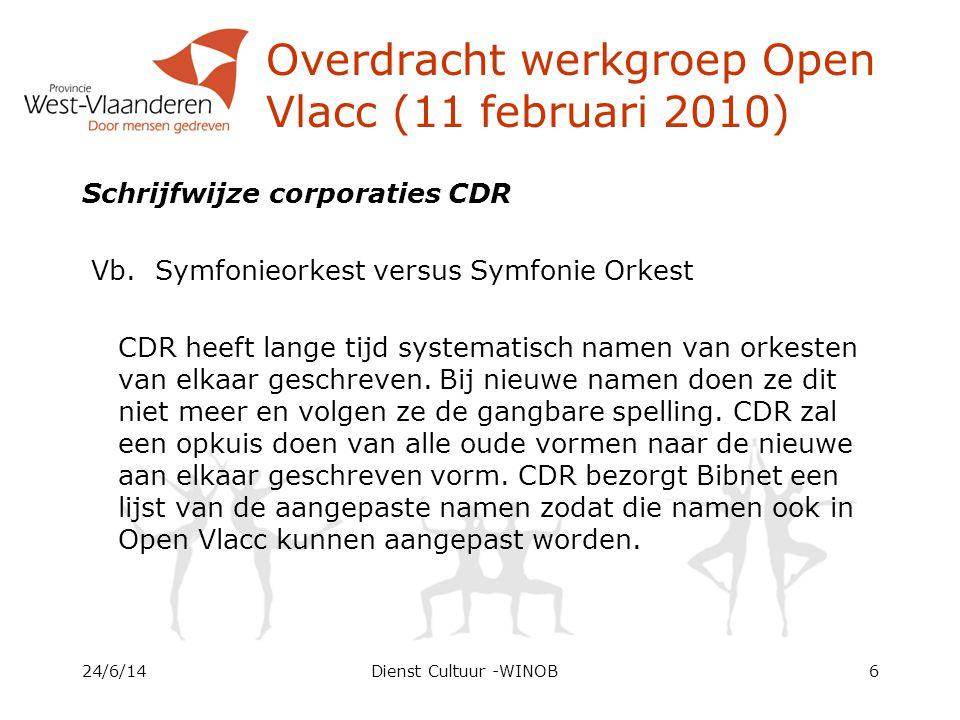 Overdracht werkgroep Open Vlacc (11 februari 2010) Schrijfwijze corporaties CDR Vb.