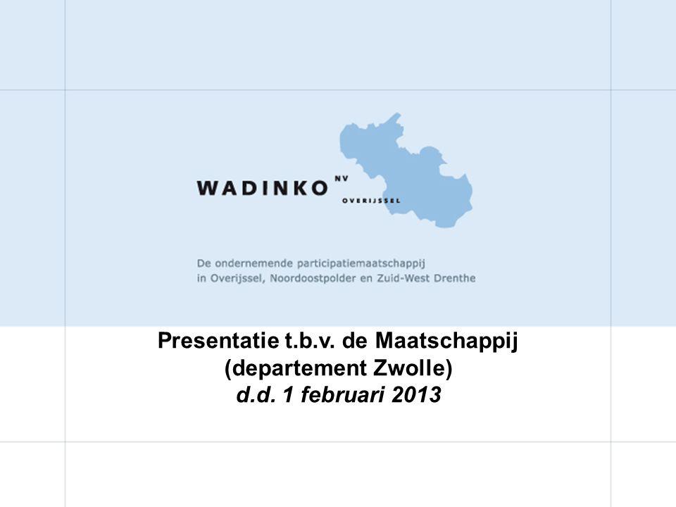 Presentatie t.b.v. de Maatschappij (departement Zwolle) d.d. 1 februari 2013