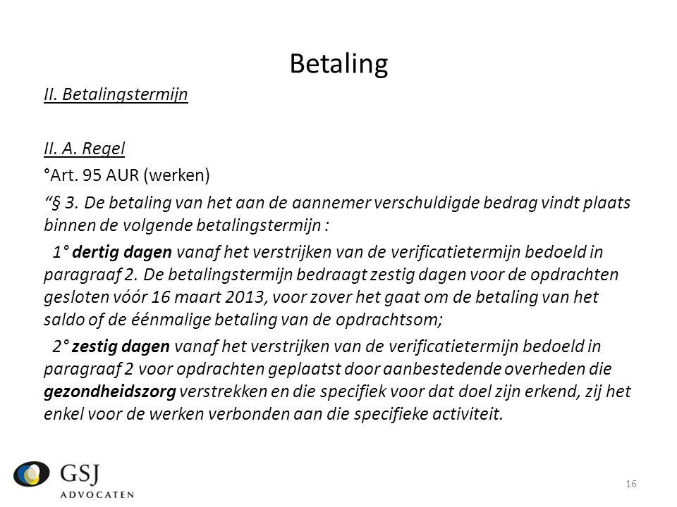 Betaling II.Betalingstermijn II. A. Regel °Art. 95 AUR (werken) § 3.