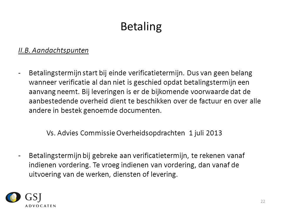 Betaling II.B.Aandachtspunten -Betalingstermijn start bij einde verificatietermijn.