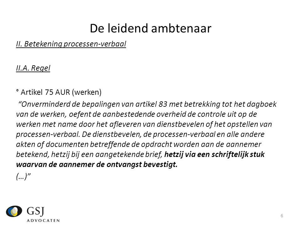 De leidend ambtenaar II.Betekening processen-verbaal II.A.