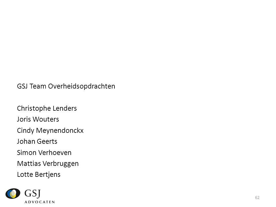 GSJ Team Overheidsopdrachten Christophe Lenders Joris Wouters Cindy Meynendonckx Johan Geerts Simon Verhoeven Mattias Verbruggen Lotte Bertjens 62