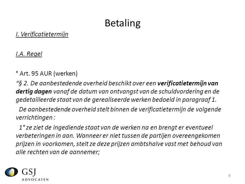 Betaling I.Verificatietermijn I.A. Regel ° Art. 95 AUR (werken) § 2.