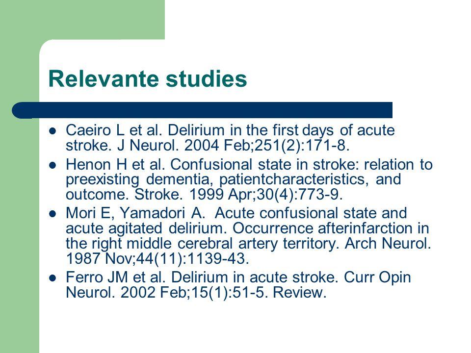 Caeiro L et al.Delirium in the first days of acute stroke.
