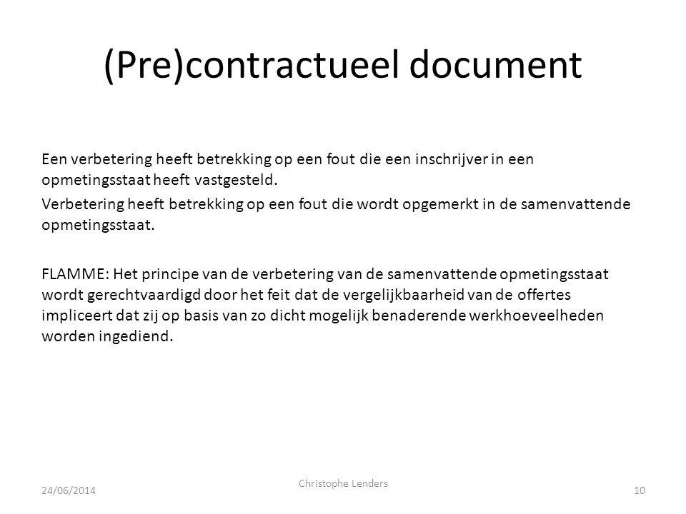 (Pre)contractueel document Een verbetering heeft betrekking op een fout die een inschrijver in een opmetingsstaat heeft vastgesteld. Verbetering heeft