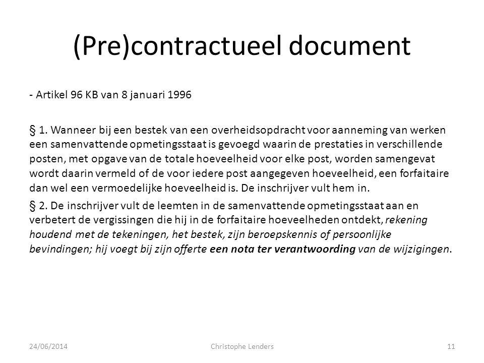 (Pre)contractueel document - Artikel 96 KB van 8 januari 1996 § 1. Wanneer bij een bestek van een overheidsopdracht voor aanneming van werken een same
