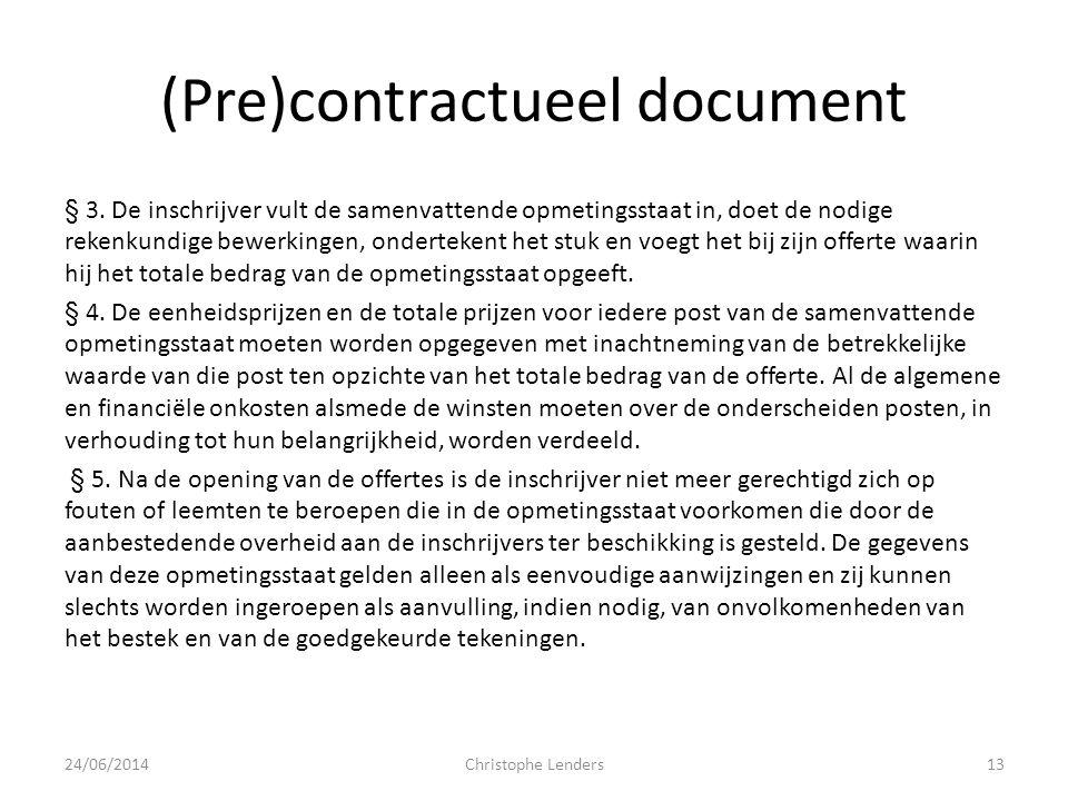 (Pre)contractueel document § 3. De inschrijver vult de samenvattende opmetingsstaat in, doet de nodige rekenkundige bewerkingen, ondertekent het stuk
