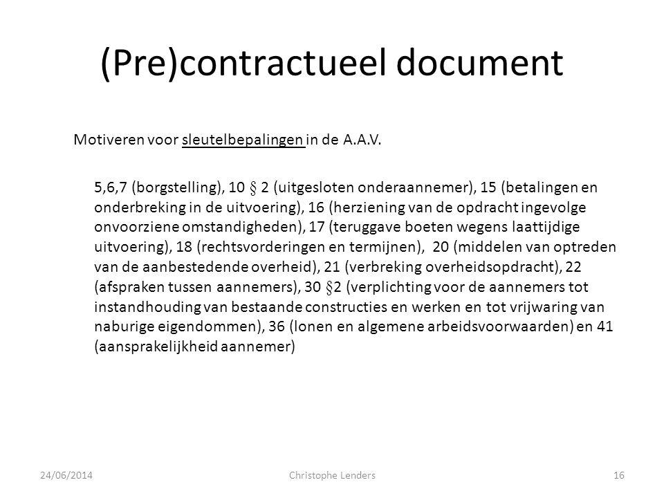 (Pre)contractueel document Motiveren voor sleutelbepalingen in de A.A.V. 5,6,7 (borgstelling), 10 § 2 (uitgesloten onderaannemer), 15 (betalingen en o