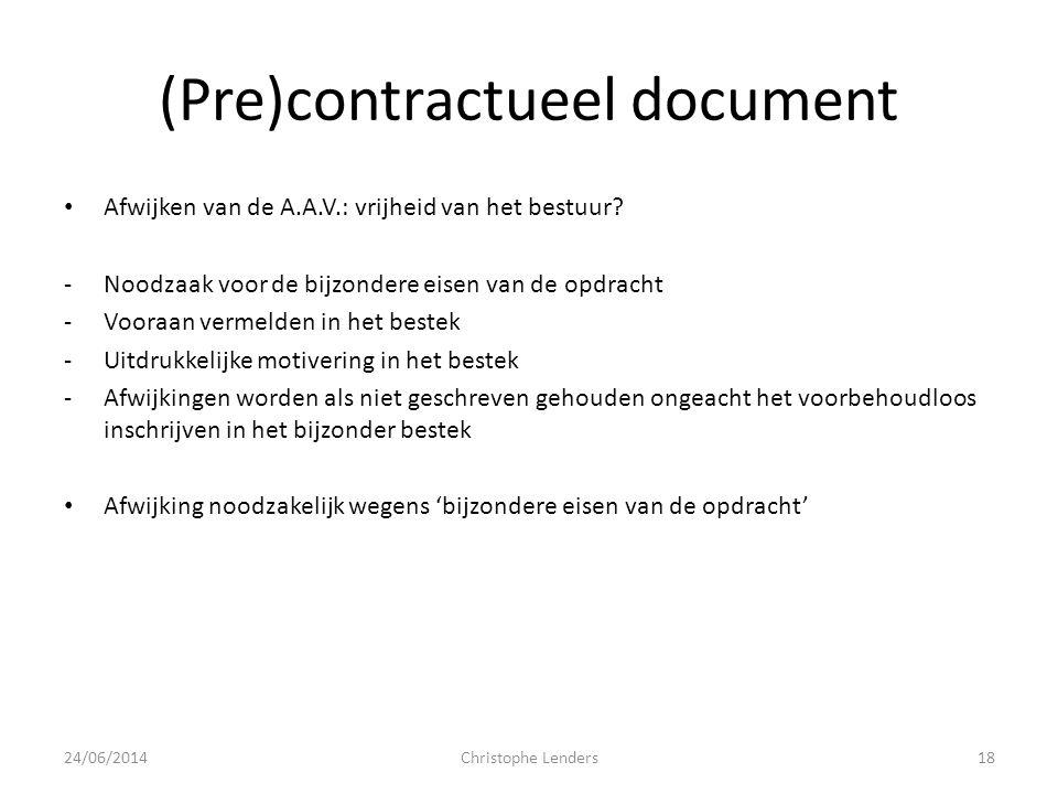 (Pre)contractueel document • Afwijken van de A.A.V.: vrijheid van het bestuur? -Noodzaak voor de bijzondere eisen van de opdracht -Vooraan vermelden i