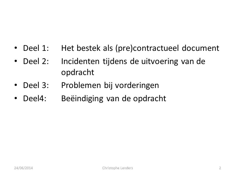 • Deel 1:Het bestek als (pre)contractueel document • Deel 2:Incidenten tijdens de uitvoering van de opdracht • Deel 3:Problemen bij vorderingen • Deel