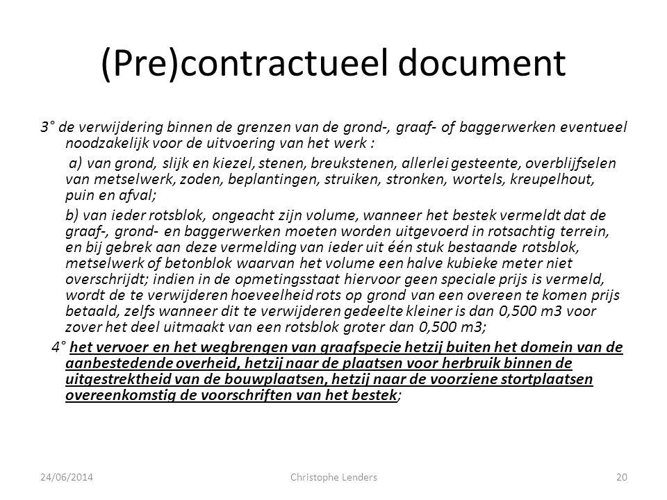 (Pre)contractueel document 3° de verwijdering binnen de grenzen van de grond-, graaf- of baggerwerken eventueel noodzakelijk voor de uitvoering van he