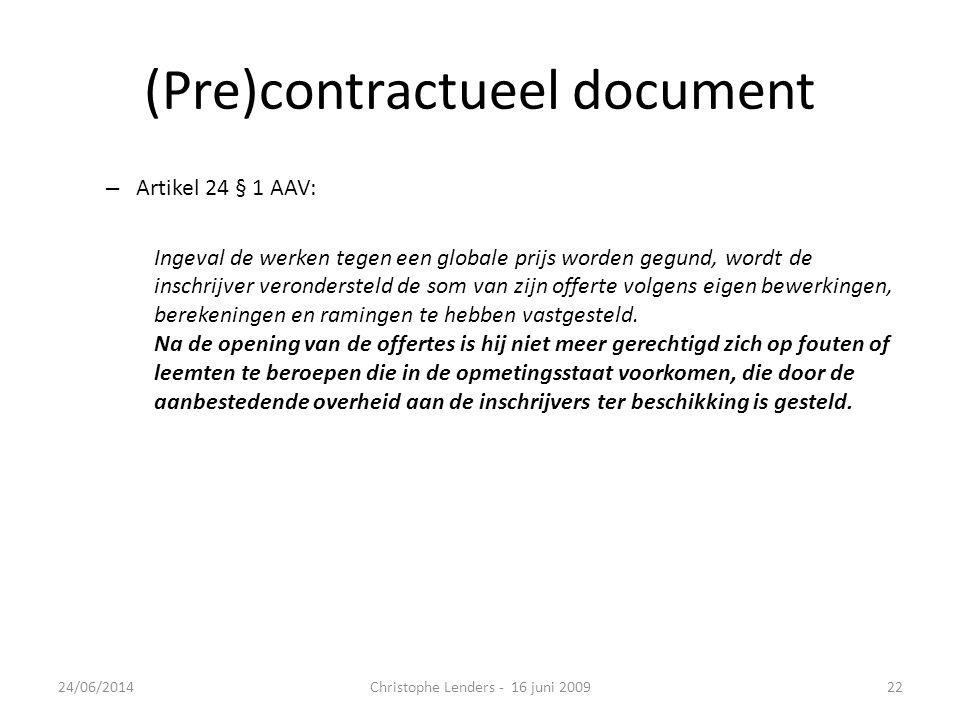 (Pre)contractueel document – Artikel 24 § 1 AAV: Ingeval de werken tegen een globale prijs worden gegund, wordt de inschrijver verondersteld de som va