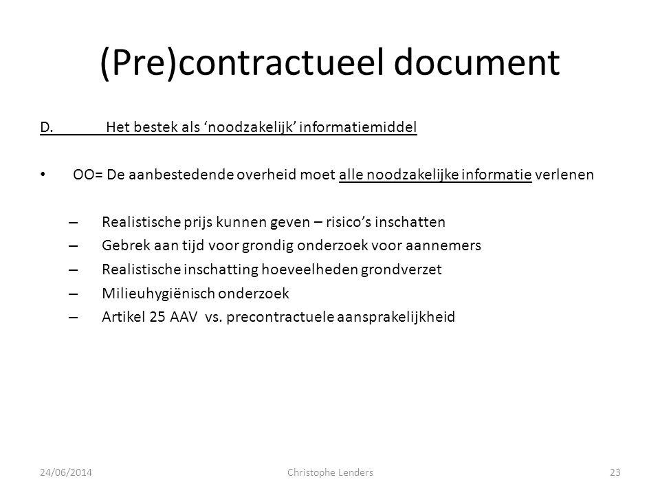 (Pre)contractueel document D.Het bestek als 'noodzakelijk' informatiemiddel • OO= De aanbestedende overheid moet alle noodzakelijke informatie verlene