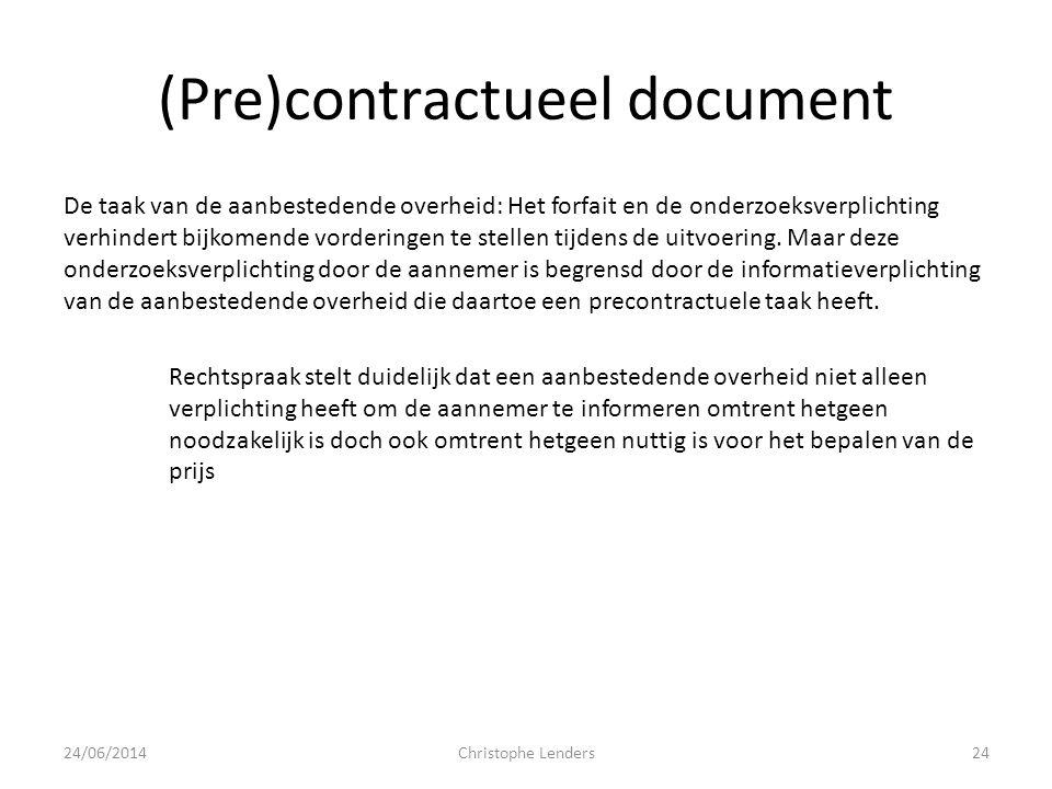 (Pre)contractueel document De taak van de aanbestedende overheid: Het forfait en de onderzoeksverplichting verhindert bijkomende vorderingen te stelle