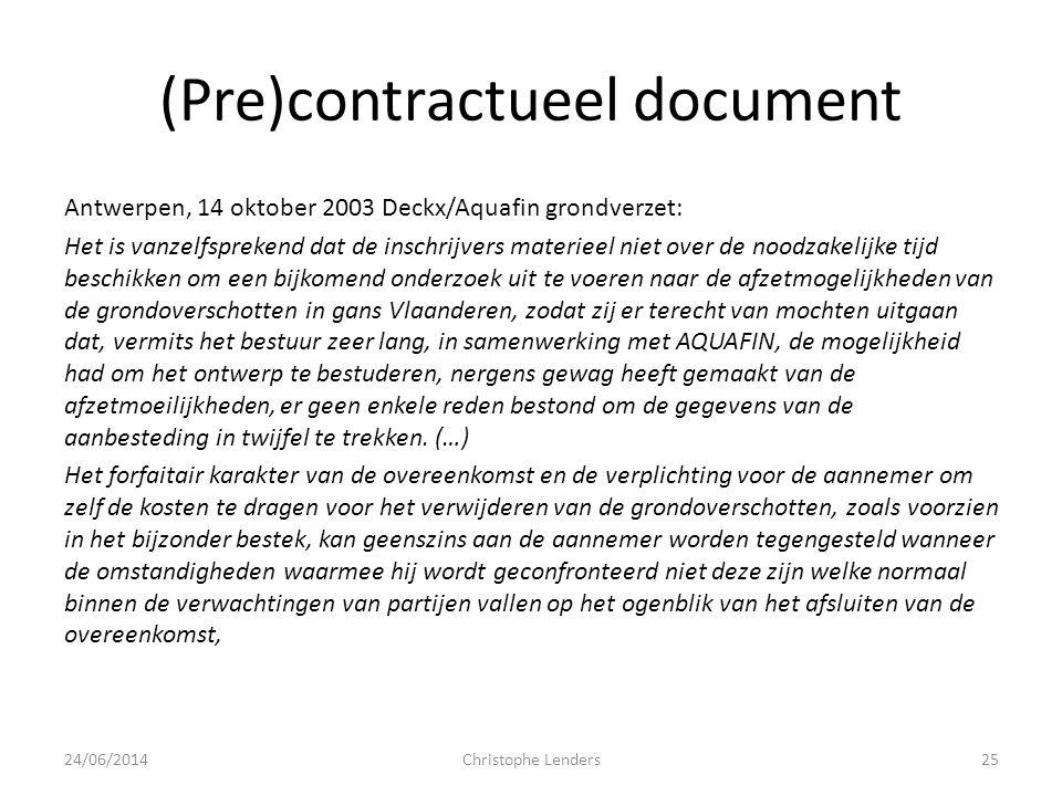(Pre)contractueel document Antwerpen, 14 oktober 2003 Deckx/Aquafin grondverzet: Het is vanzelfsprekend dat de inschrijvers materieel niet over de noo