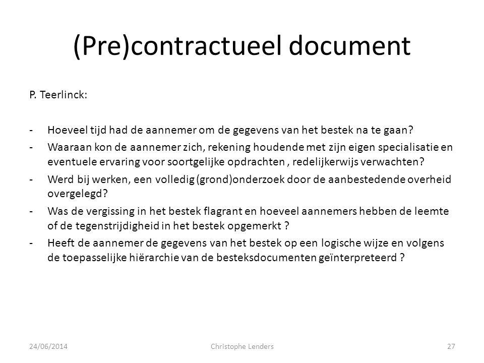 (Pre)contractueel document P. Teerlinck: -Hoeveel tijd had de aannemer om de gegevens van het bestek na te gaan? -Waaraan kon de aannemer zich, rekeni