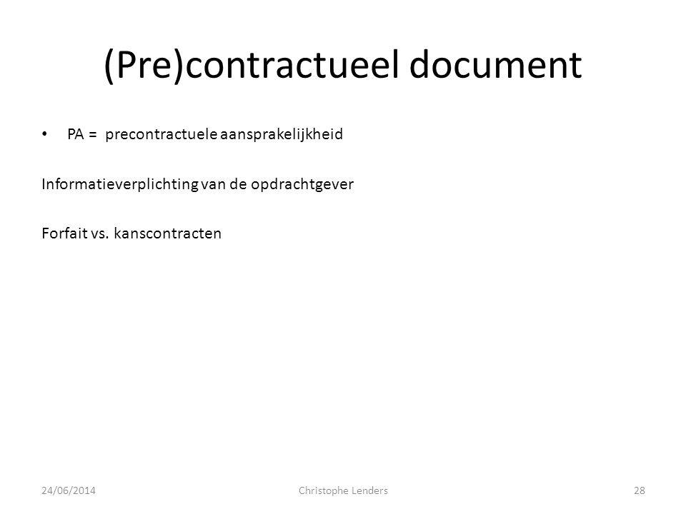 (Pre)contractueel document • PA = precontractuele aansprakelijkheid Informatieverplichting van de opdrachtgever Forfait vs. kanscontracten 24/06/2014C