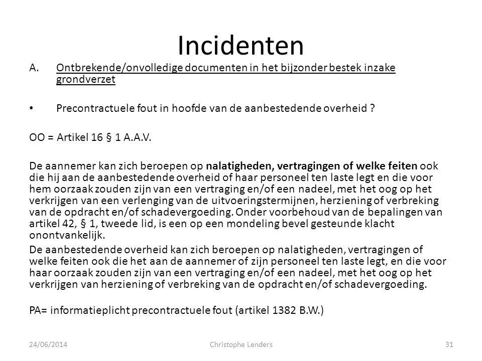 Incidenten A.Ontbrekende/onvolledige documenten in het bijzonder bestek inzake grondverzet • Precontractuele fout in hoofde van de aanbestedende overh