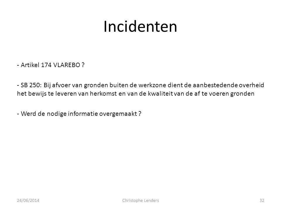 Incidenten - Artikel 174 VLAREBO ? - SB 250: Bij afvoer van gronden buiten de werkzone dient de aanbestedende overheid het bewijs te leveren van herko