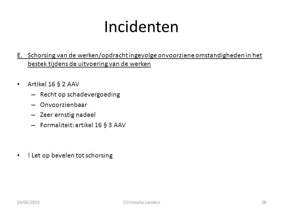 Incidenten E.Schorsing van de werken/opdracht ingevolge onvoorziene omstandigheden in het bestek tijdens de uitvoering van de werken • Artikel 16 § 2
