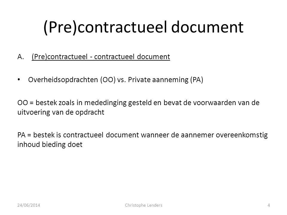 (Pre)contractueel document • Administratief en Technisch gedeelte, Verwijzingen, Meetstaat Administratief gedeelte (contractueel gedeelte) - vermelden van typebestekken - verwijzen naar reglementering (bodemsanering) Artikel 174 VLAREBO: De initiatiefnemer grondwerken neemt in de aanbestedingsdocumenten, de prijsvraag of de contractuele documenten clausules op die waarborgen dat de regelen met betrekking tot het gebruik van uitgegraven bodem, vermeld in dit hoofdstuk, toegepast worden - In principe geen verplichting technisch verslag op te nemen in het bestek 24/06/2014Christophe Lenders5