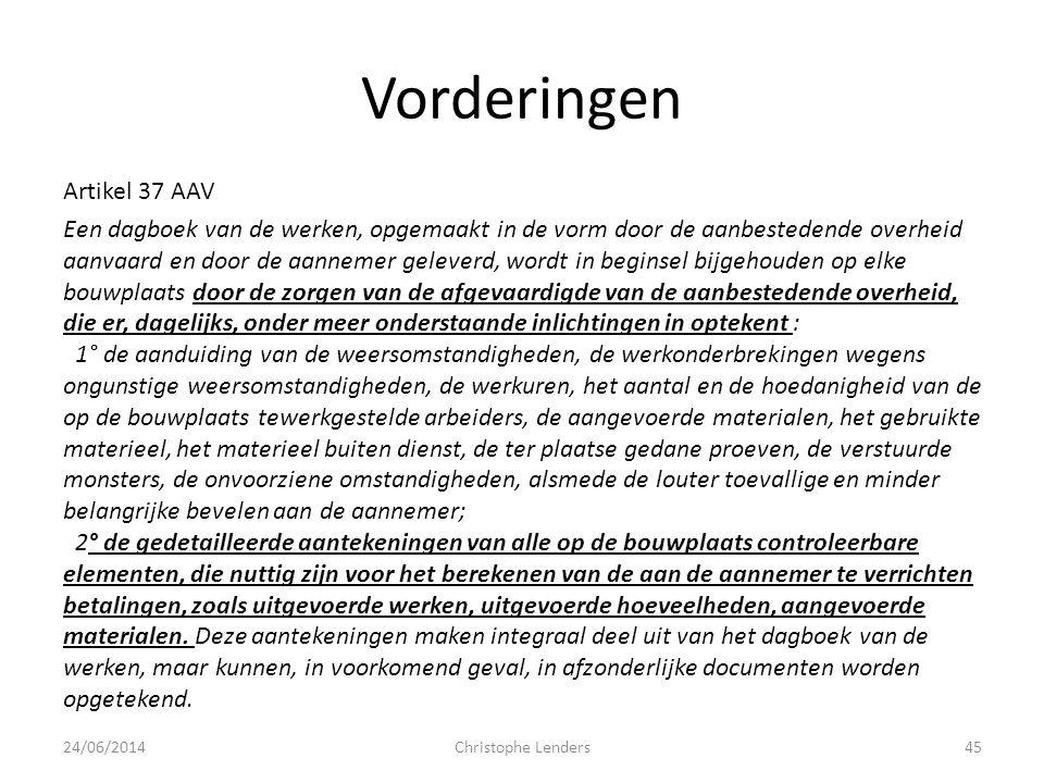 Vorderingen Artikel 37 AAV Een dagboek van de werken, opgemaakt in de vorm door de aanbestedende overheid aanvaard en door de aannemer geleverd, wordt