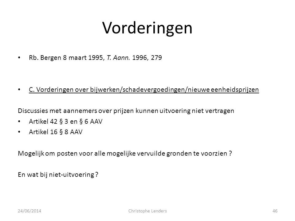 Vorderingen • Rb. Bergen 8 maart 1995, T. Aann. 1996, 279 • C. Vorderingen over bijwerken/schadevergoedingen/nieuwe eenheidsprijzen Discussies met aan